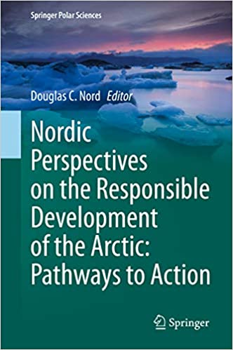 Book cover of Nordic Perspectives on the Responsible Development of the Arctic: Pathways to Action (Springer Polar Sciences)